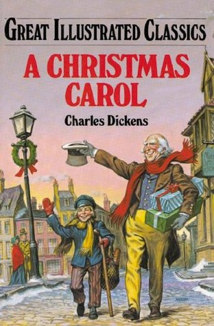 A Christmas Carol (Great Illustrated Classics) by Malvina G. Vogel, Charles Dickens