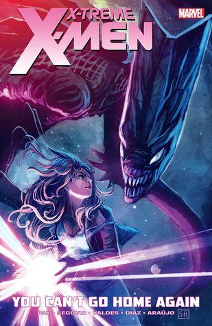 X-Treme X-Men, Vol. 2: You Can't Go Home Again by Greg Pak, Stephen Segovia, Paco Diaz Luque, André Lima Araújo