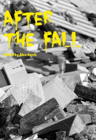 After The Fall by Gary Budgen, Emma Lannie, David Hartley, Cameron Suey, Meg Chee, Rob Sanders, Allen Ashley, M.P. Neal, Adam Roberts, Amelia Mangan, Simon Sylvester, L.D. Lapinski, Alex Davis, Helen Ellwood, Edward Ahern, Daniel Carpenter, Mike Chinn, Stephen Palmer, Delphine Boswell, Caren Gussoff