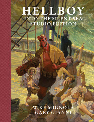 Hellboy Into the Silent Sea Studio Edition by Mike Mignola, Gary Gianni