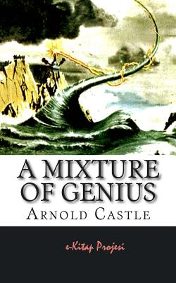A Mixture of Genius by Arnold Castle