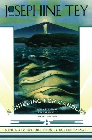 A Shilling for Candles by Josephine Tey, Robert Barnard