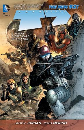 Team 7, Volume 1: Fight Fire With Fire by Justin Jordan, Tony Bedard
