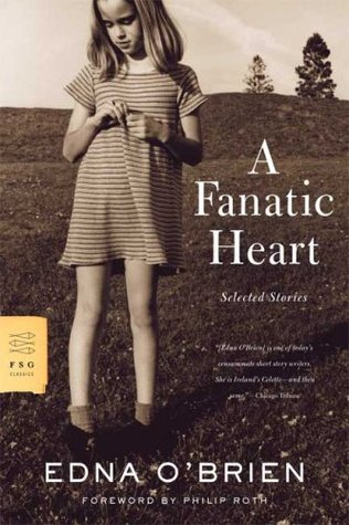 A Fanatic Heart: Selected Stories by Edna O'Brien, Philip Roth