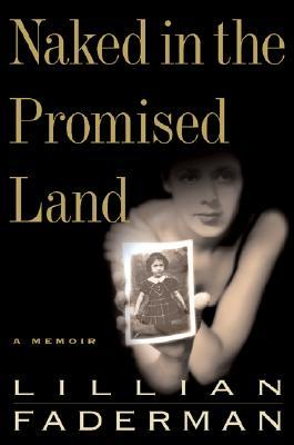 Naked in the Promised Land: A Memoir by Lillian Faderman