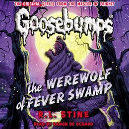 Classic Goosebumps - The Werewolf of Fever Swamp by R.L. Stine, Ramón de Ocampo