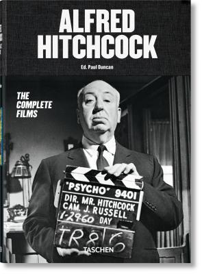 Alfred Hitchcock. The Complete Films by Paul Duncan