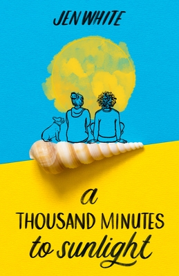 A Thousand Minutes to Sunlight by Jen White