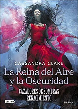 La reina del aire y la oscuridad by Cassandra Clare