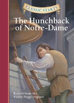 Classic Starts(r) the Hunchback of Notre-Dame by Victor Hugo