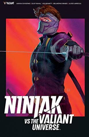 Ninjak Vs. the Valiant Universe by Aaron Schoenke, Kevin Wada, Joe Bennett, Eliot Rahal