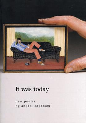 It Was Today: New Poems by Andrei Codrescu