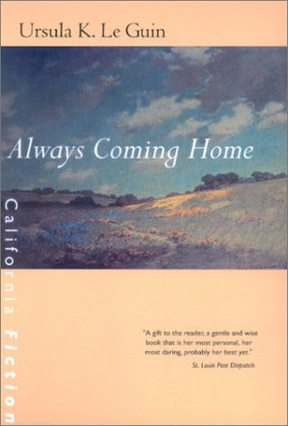 Always Coming Home by Ursula K. Le Guin, Todd Barton, Margaret Chodos-Irvine