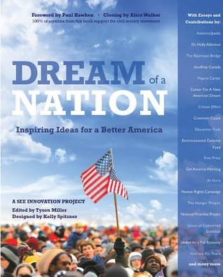 Dream of a Nation: Inspiring Ideas for a Better America by Paul Hawken, Tyson Miller