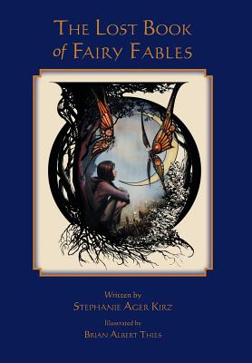 The Lost Book of Fairy Fables by Stephanie Ager Kirz