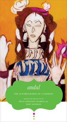 The Autobiography of a Goddess by Andal Andal