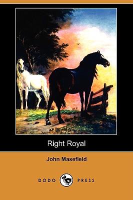 Right Royal (Dodo Press) by John Masefield