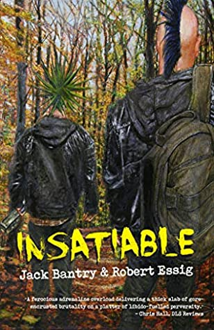 Insatiable by Robert Essig, Jack Bantry