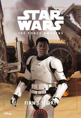The Force Awakens - Finn's Story by Jesse J. Holland, Brian Rood