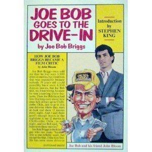 Joe Bob Goes To the Drive-In by Joe Bob Briggs