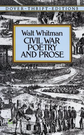 Civil War Poetry and Prose by Walt Whitman, Candace Ward