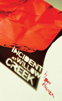 Incident at Willow Creek by Don Hunter