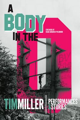 A Body in the O: Performances and Stories by Tim Miller