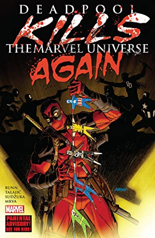 Deadpool Kills the Marvel Universe Again by Cullen Bunn, Dalibor Talajić