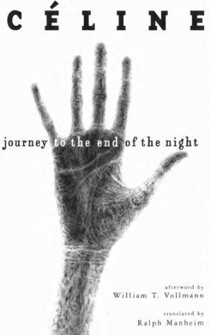 Journey to the End of the Night by William T. Vollmann, Louis-Ferdinand Céline, Ralph Manheim