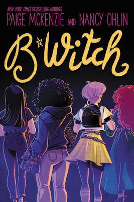 B*witch by Paige McKenzie, Nancy Ohlin