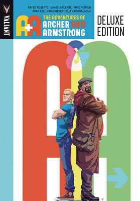 A&a: The Adventures Archer and Armstrong Deluxe Edition by Rafer Roberts