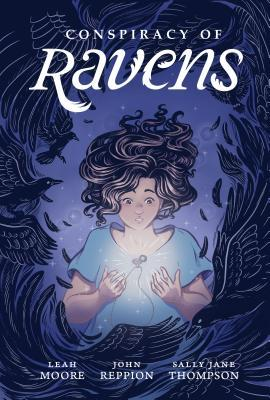 Conspiracy of Ravens by John Reppion, Sally Jane Thompson, Leah Moore