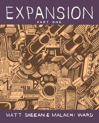 Expansion: Part One by Malachi Ward, Matt Sheean