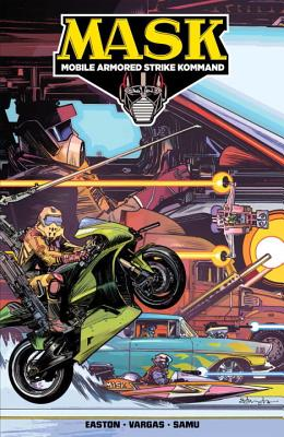 M.A.S.K.: Mobile Armored Strike Kommand, Volume 1: Mobilize by Brandon Easton