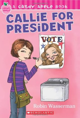 Callie For President by Robin Wasserman