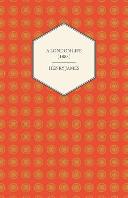 A London Life (1888) by Henry James