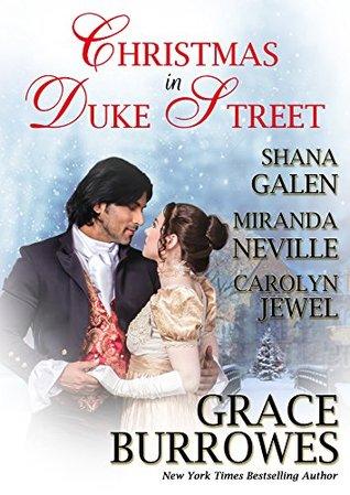 Christmas in Duke Street by Shana Galen, Grace Burrowes, Carolyn Jewel, Miranda Neville