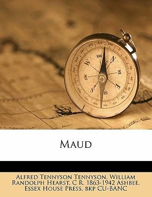 Maud by Alfred Tennyson