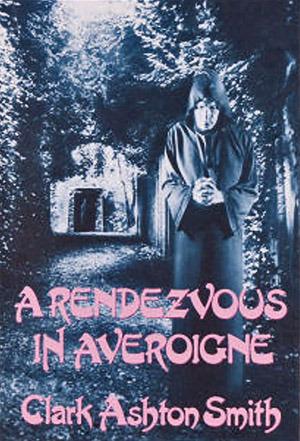A Rendezvous in Averoigne by Clark Ashton Smith, J.K. Potter, Ray Bradbury