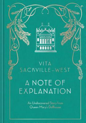 A Note of Explanation: An Undiscovered Story from Queen Mary's Dollhouse (Historical Stories, Stories from Famous Authors, Literary Books) by Vita Sackville-West, Kate Baylay