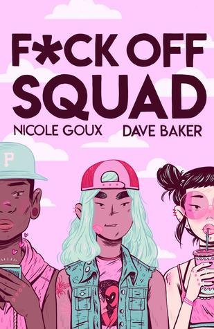 Fuck Off Squad. Collection by Nicole Goux, Dave Baker