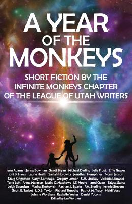 A Year of the Monkeys: Short Fiction by the Infinite Monkeys Chapter of the League of Utah Writers by