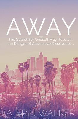 Away by A. Erin Walker