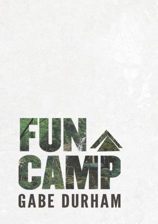 Fun Camp by Gabe Durham