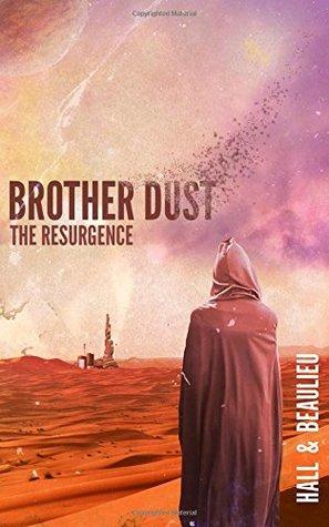Brother Dust: The Resurgence (Volume 1) by Steve Beaulieu, Aaron Hall