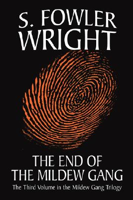 The End of the Mildew Gang by S. Fowler Wright