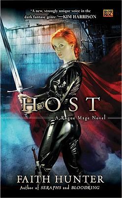Host: A Rogue Mage Novel by Faith Hunter