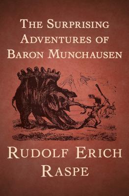 The Surprising Adventures of Baron Munchausen by Rudolph Erich Raspe