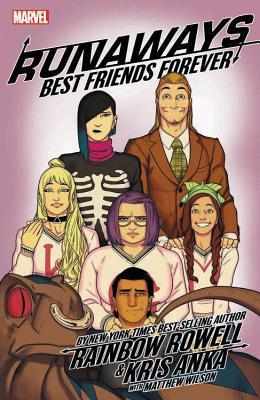 Runaways, Vol. 2: Best Friends Forever by Rainbow Rowell, Kris Anka