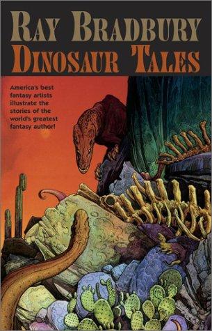 Dinosaur Tales by Gahan Wilson, Jim Steranko, William Stout, Ray Harryhausen, David Wiesner, Kenneth Smith, Overton Loyd, Ray Bradbury, Mœbius